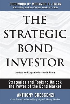 The Strategic Bond Investor By Crescenzi, Anthony/ El-erian, Mohamed (FRW)